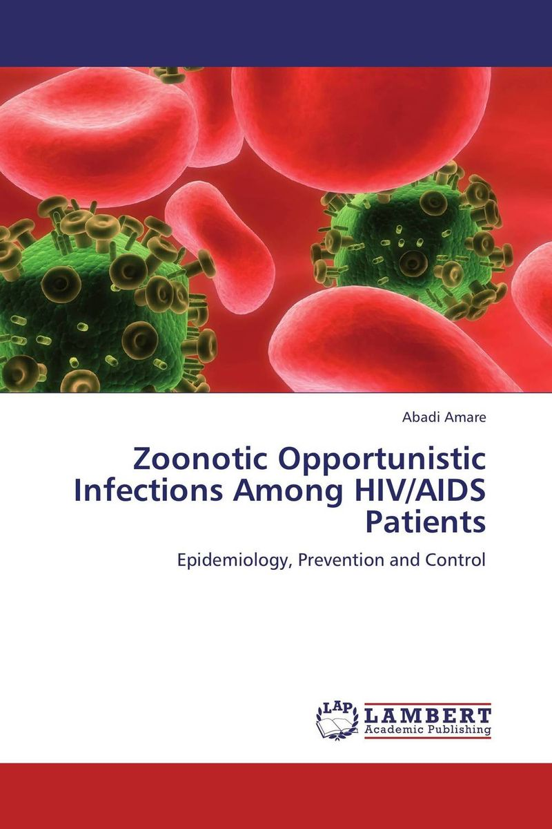 Zoonotic Opportunistic Infections Among HIV/AIDS Patients spectrum of opportunistic infections in hiv disease