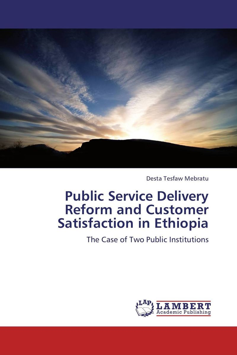 Public Serves Delivery Reform and Customer Satisfaction in Ethiopia critical success criteria for public housing project delivery in ghana