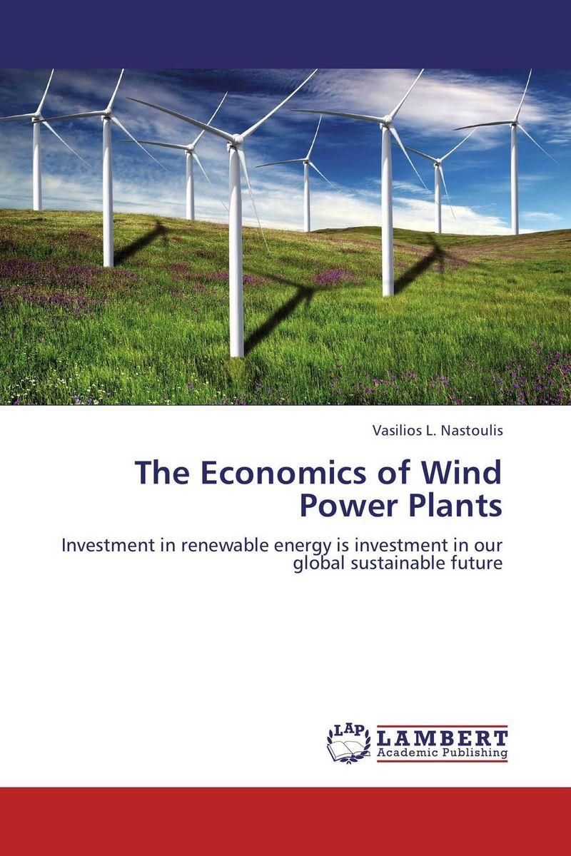 The Economics of Wind Power Plants energy economics and technology
