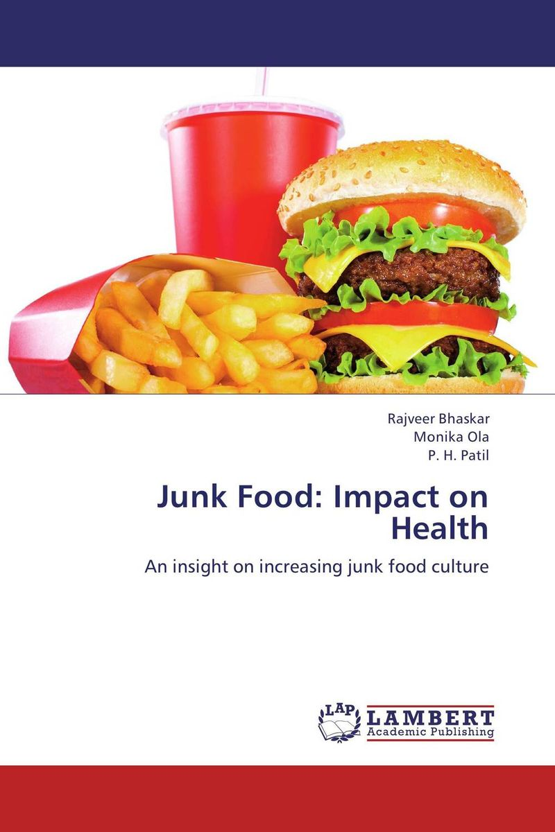 Junk Food: Impact on Health the good food book for families