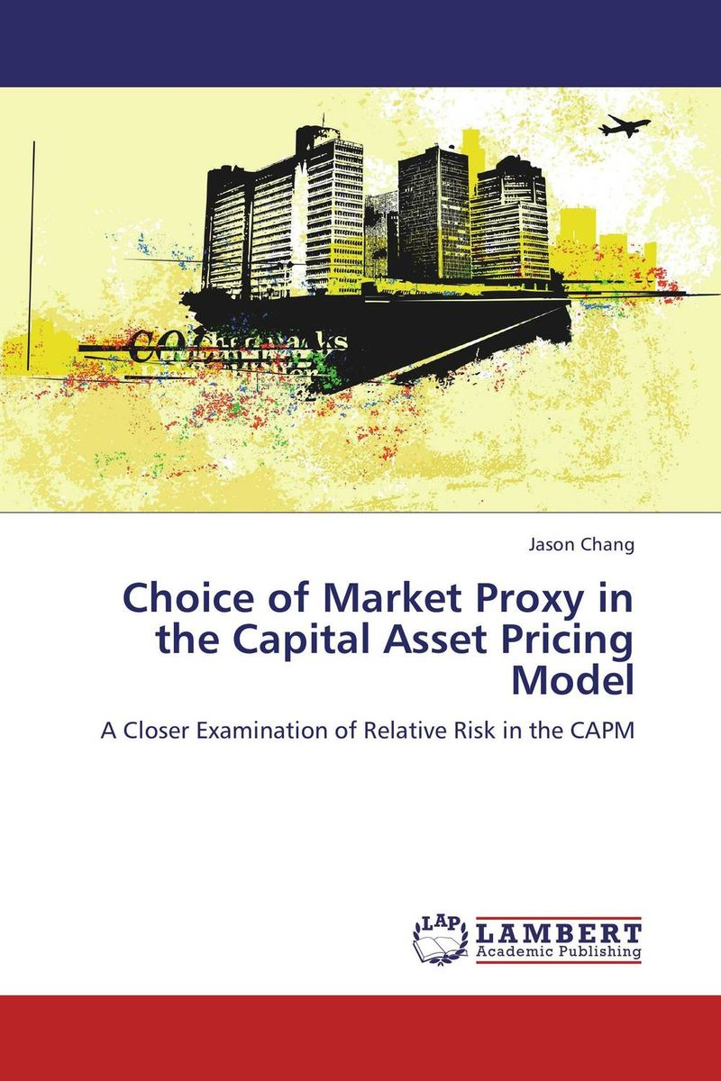Choice of Market Proxy in the Capital Asset Pricing Model charles tapiero s risk finance and asset pricing value measurements and markets