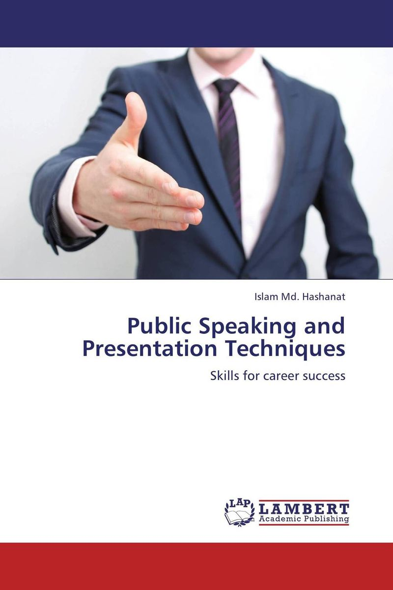 Public Speaking and Presentation Techniques t walker j how to give a pretty good presentation a speaking survival guide for the rest of us