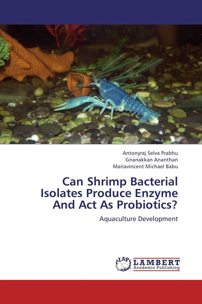 Can Shrimp Bacterial Isolates Produce Enzyme And Act As Probiotics? improved expression of bacterial chia in plant by codon optimisation