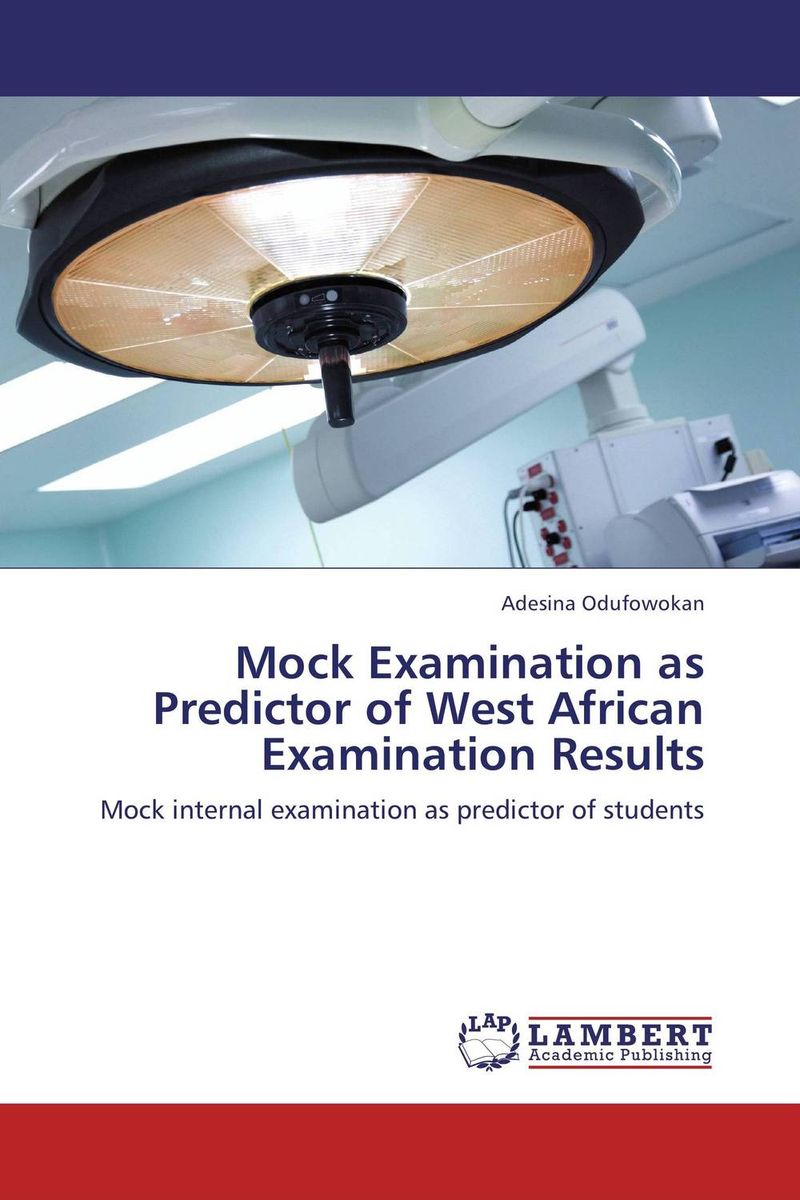 Mock Examination as Predictor of West African Examination Results