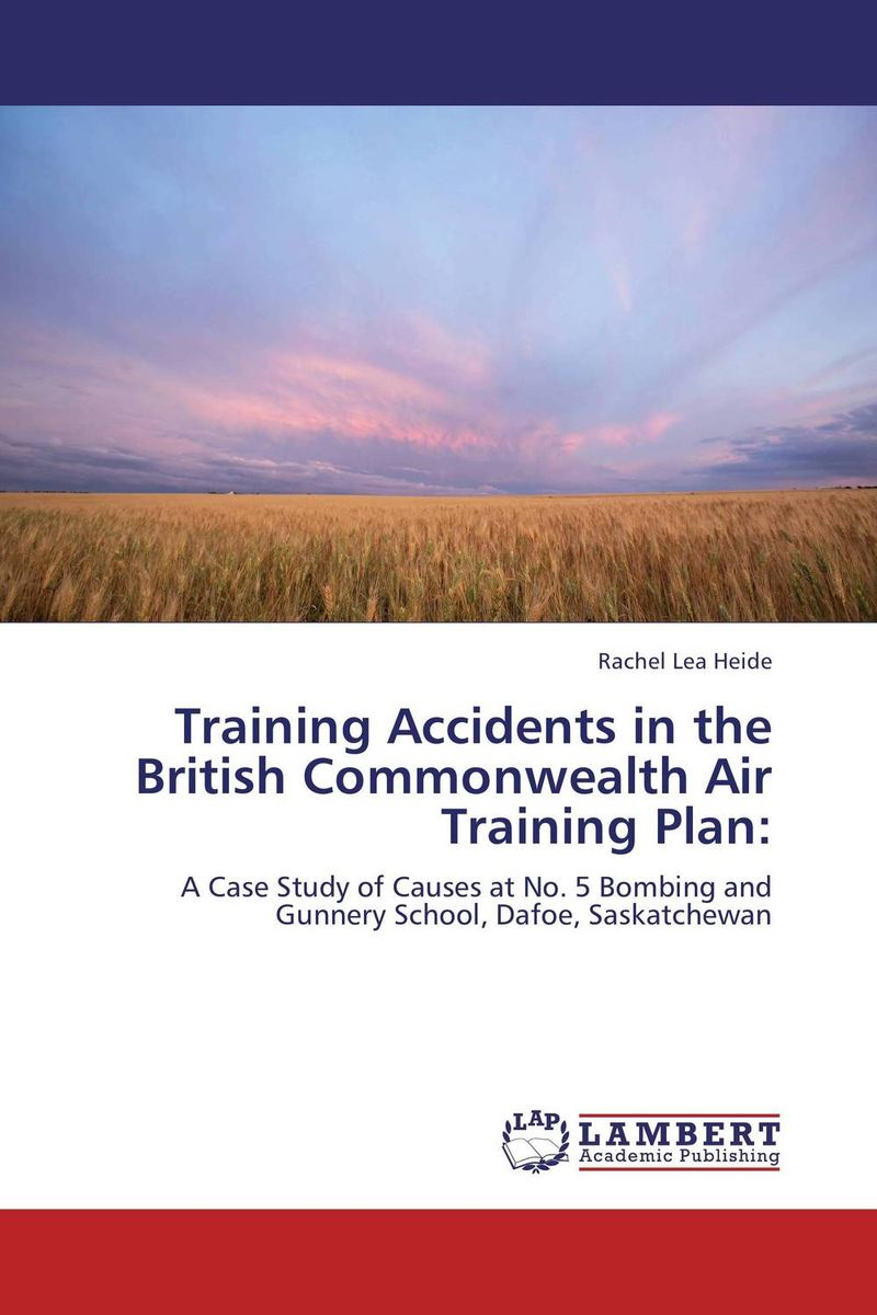 Training Accidents in the British Commonwealth Air Training Plan: smith k mess the manual of accidents and mistakes