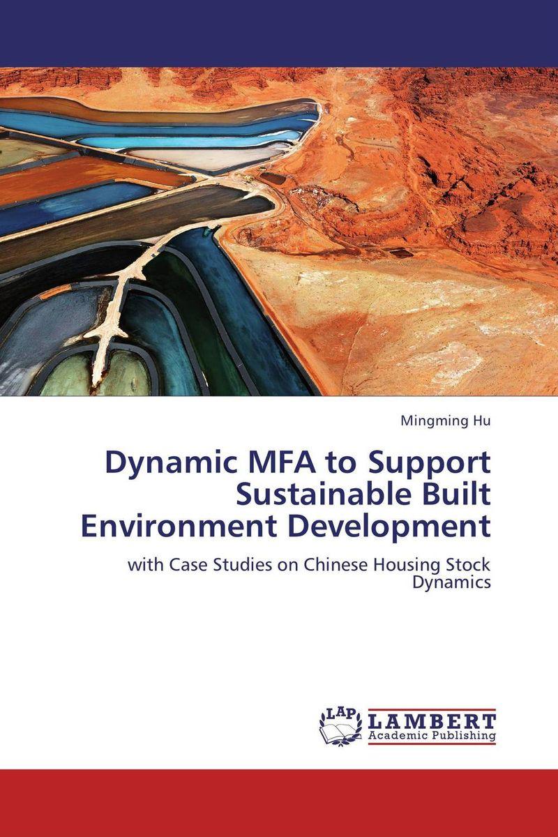 Dynamic MFA to Support Sustainable Built Environment Development dynamic development витаминно минеральный комплекс dynamic development magnesium synergy 25амп х 11мл