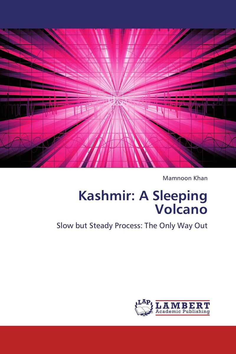 Kashmir: A Sleeping Volcano terrorism kashmir dispute and possible solutions