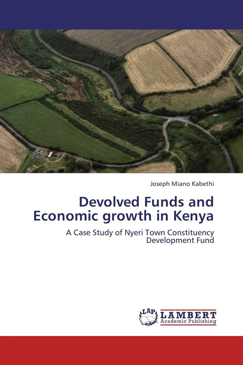 Devolved Funds and Economic growth in Kenya economic methodology
