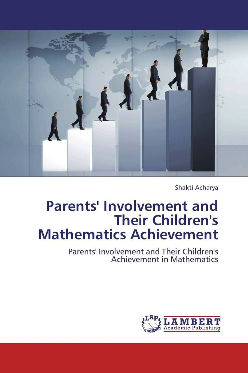 Parents' Involvement and Their Children's Mathematics Achievement self regulation and motivational beliefs in mathematics achievement