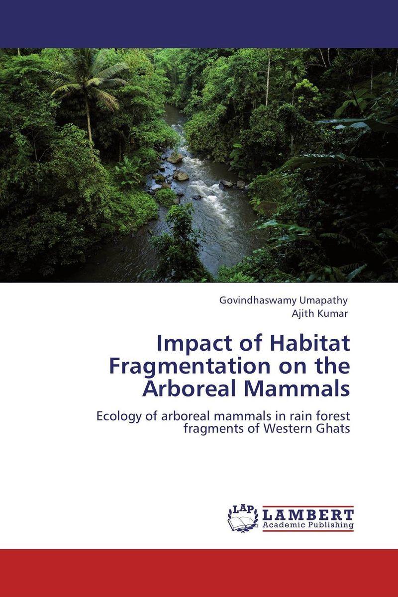 Impact of Habitat Fragmentation on the Arboreal Mammals the biology of small mammals