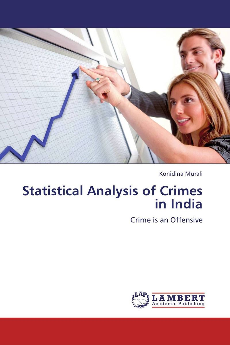 Statistical Analysis of Crimes in India heroin organized crime and the making of modern turkey