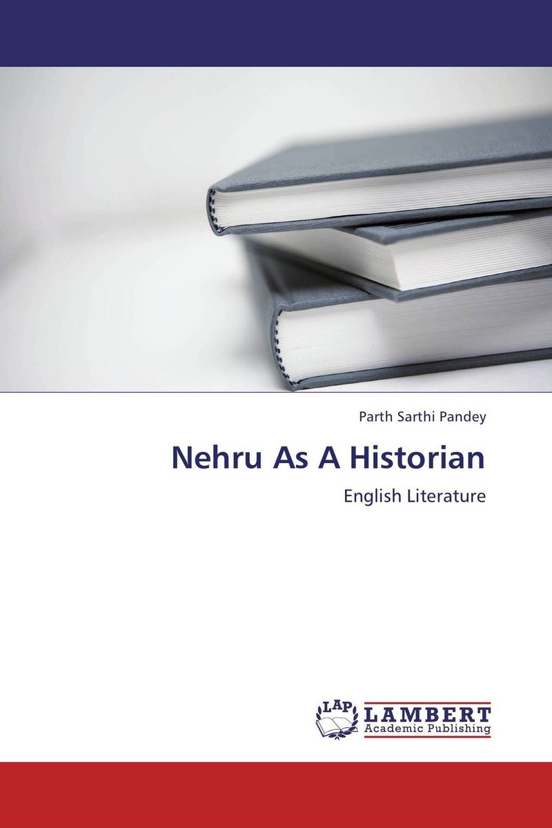 Nehru As A Historian sahar bazzaz forgotten saints – history power and politics in the making of modern morocco