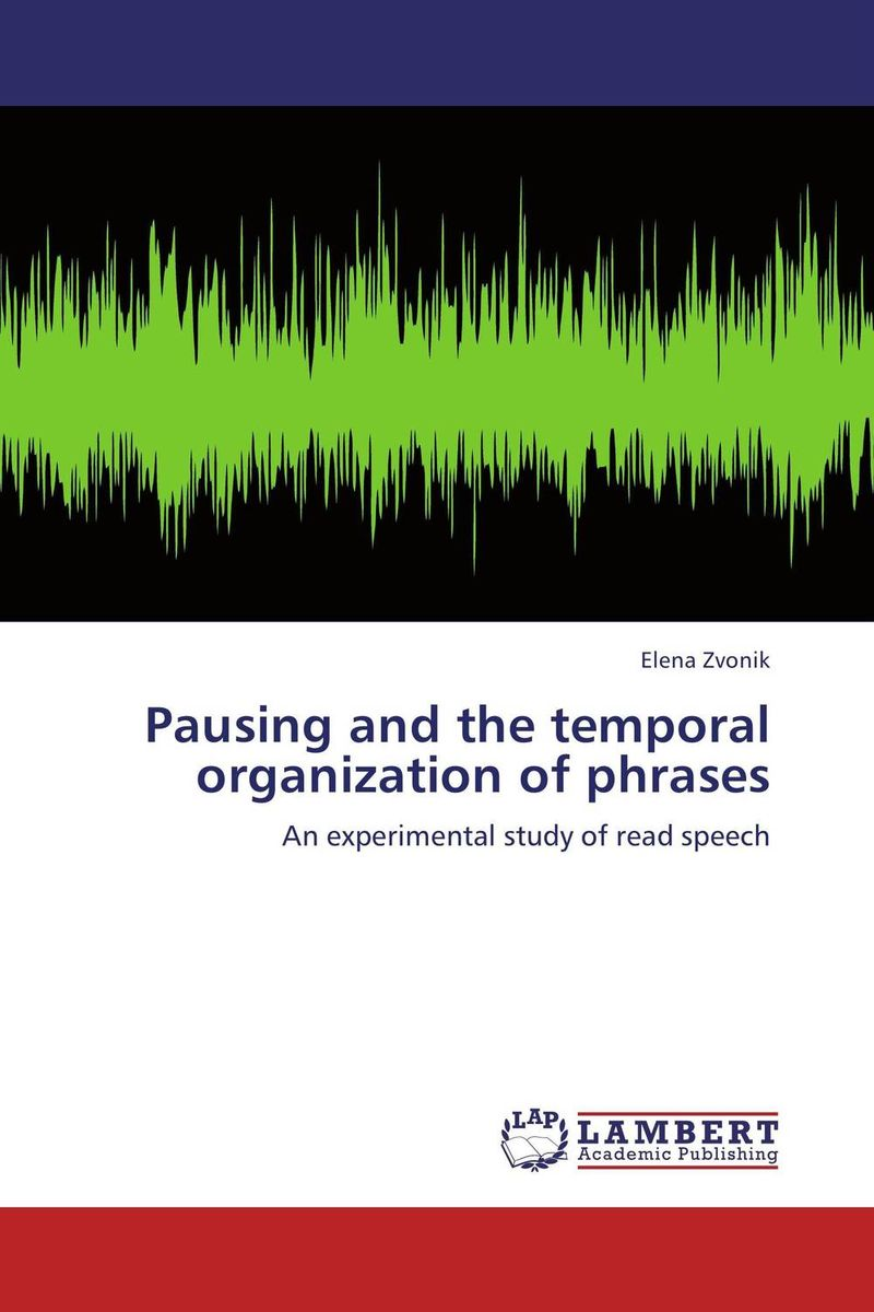 Pausing and the temporal organization of phrases alain patrick the leader phrase book 3000 powerful phrases that put you in command