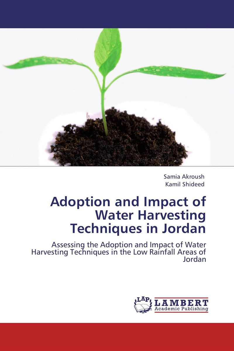Adoption and Impact of Water Harvesting Techniques in Jordan farm level adoption of water system innovations in semi arid areas