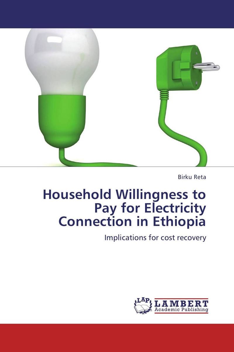 Household Willingness to Pay for Electricity Connection in Ethiopia