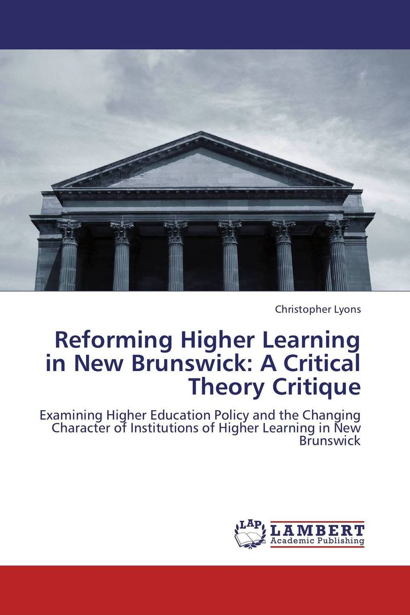 Reforming Higher Learning in New Brunswick: A Critical Theory Critique strategy for successful e learning implementation in higher education