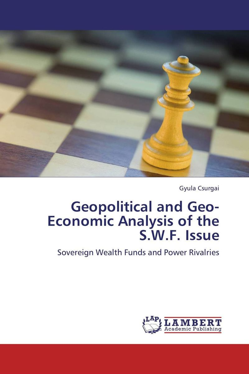Geopolitical and Geo-Economic Analysis of the S.W.F. Issue massimiliano castelli the new economics of sovereign wealth funds
