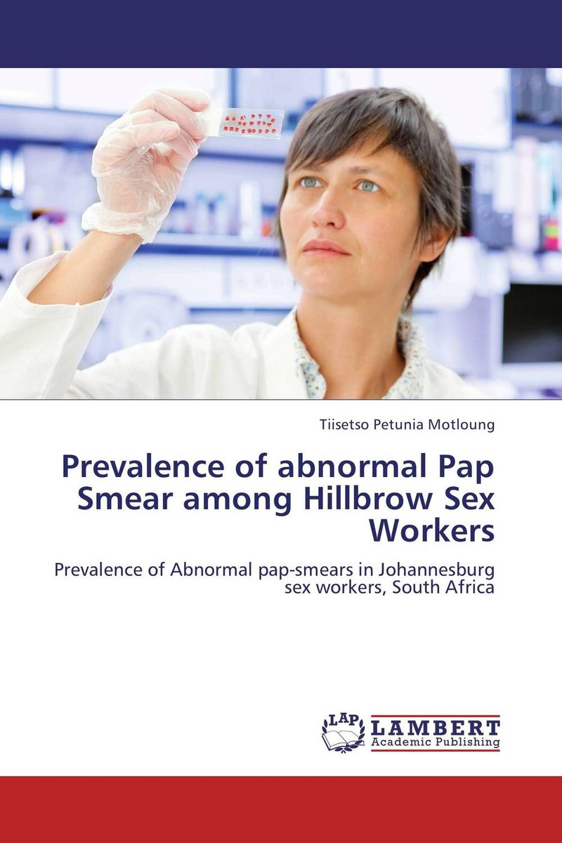 Prevalence of abnormal Pap Smear among Hillbrow Sex Workers high risk human papillomavirus and cervical carcinoma