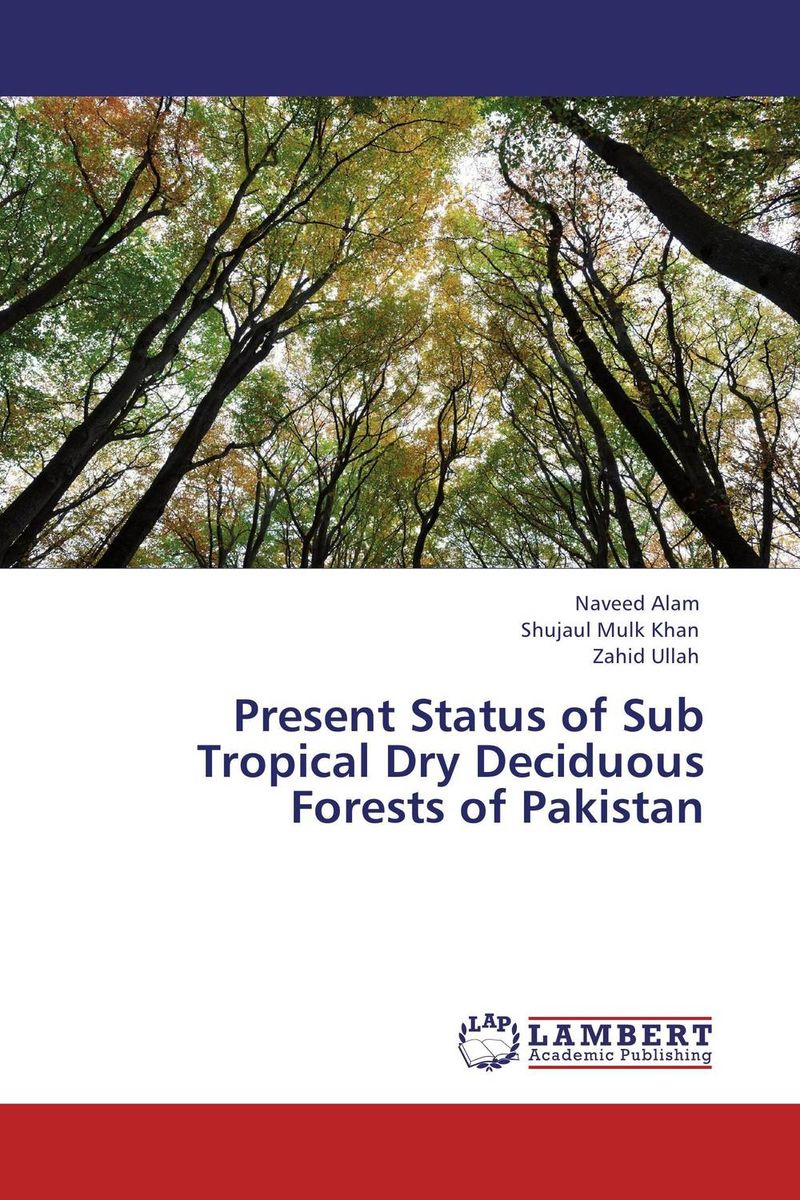 Present Status of Sub Tropical Dry Deciduous Forests of Pakistan pakistan on the brink the future of pakistan afghanistan and the west