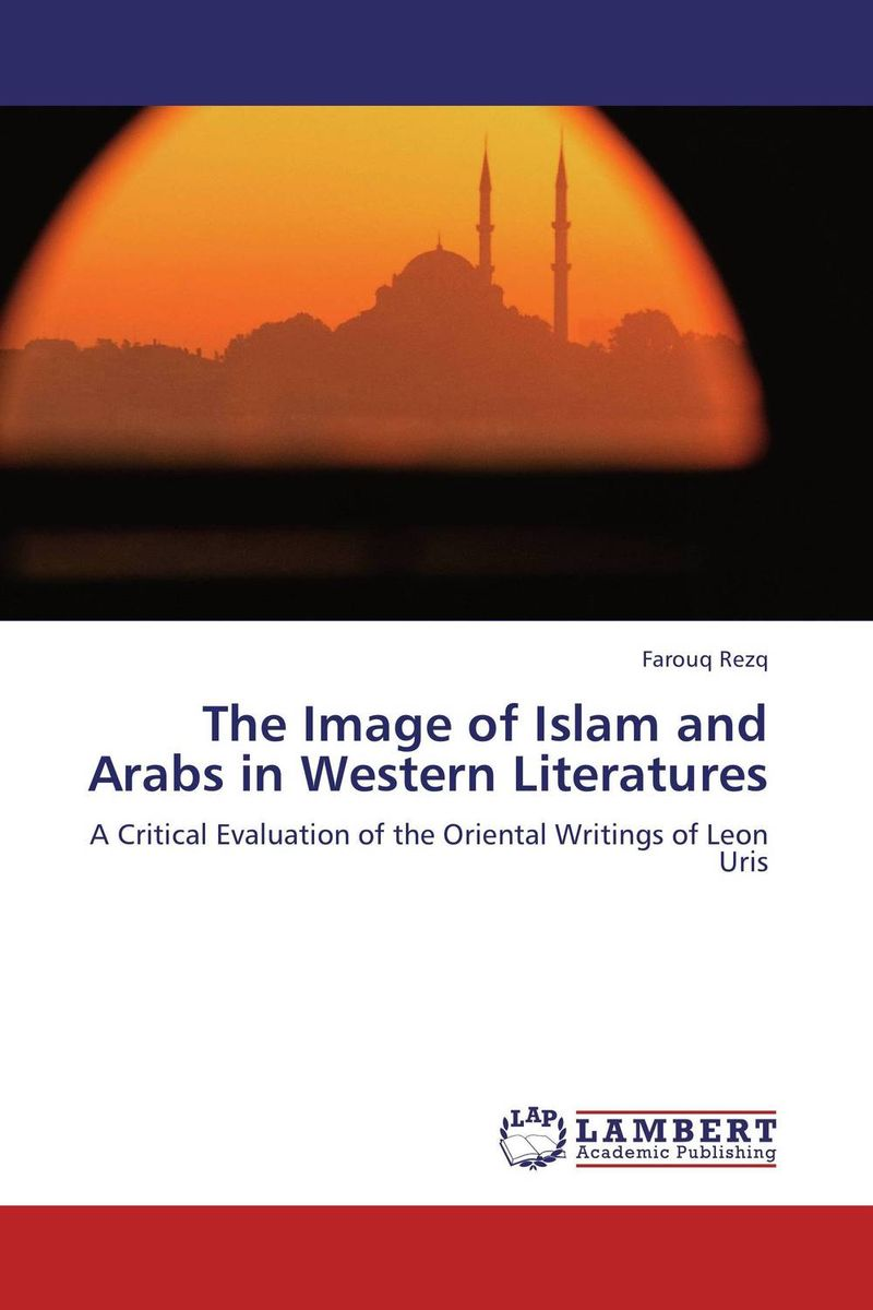 The Image of Islam and Arabs in Western Literatures islam between jihad and terrorism
