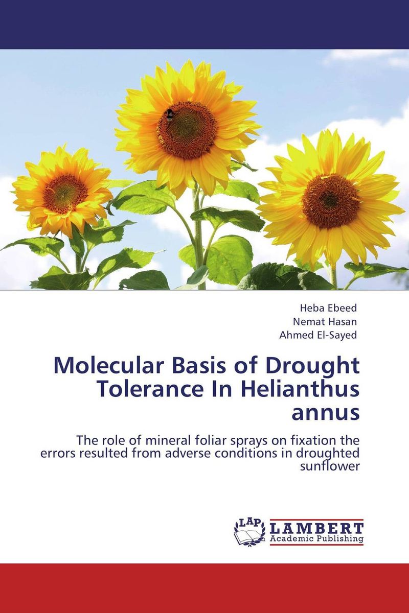 Molecular Basis of Drought Tolerance In Helianthus annus ranju bansal rakesh yadav and gulshan kumar asthma molecular basis and treatment approaches