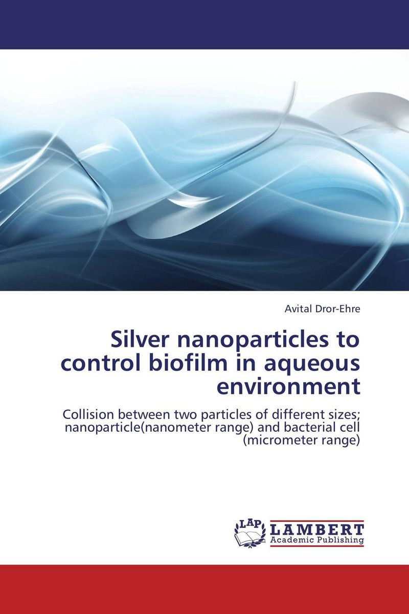 Silver nanoparticles to control biofilm in aqueous environment microbial biofilm and its relation to periodontal disease