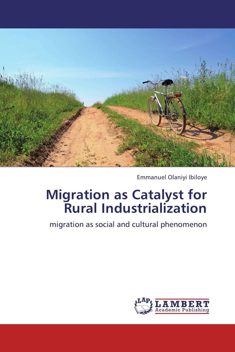Migration as Catalyst for Rural Industrialization affair of state an