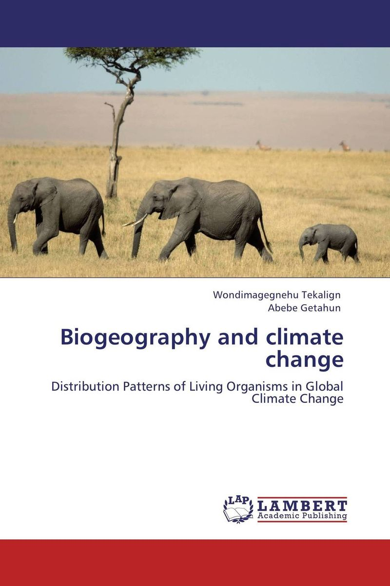 Biogeography and climate change climatology and biogeography
