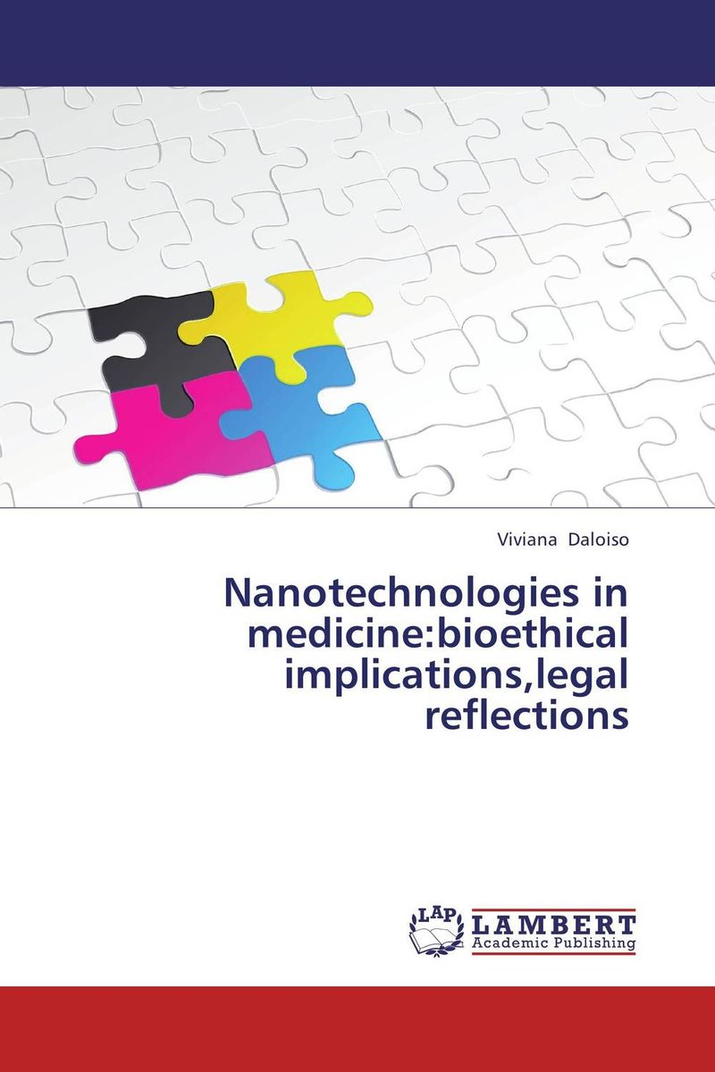 Nanotechnologies in medicine:bioethical implications,legal reflections raised from the ground