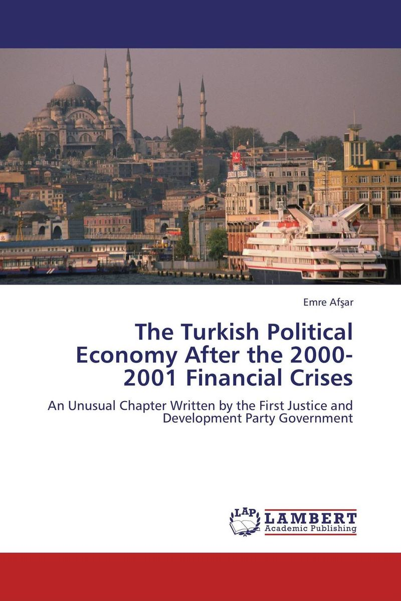 The Turkish Political Economy After the 2000-2001 Financial Crises the counterlife