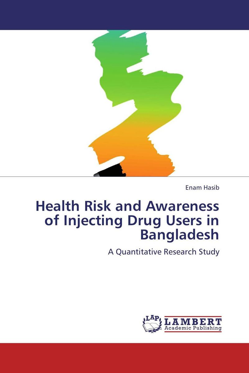 Health Risk and Awareness of Injecting Drug Users in Bangladesh health awareness among continuing education workers