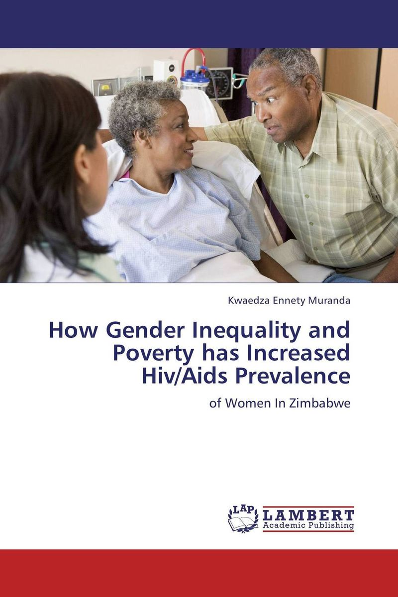 gender inequality in the spread of hiv aids Gender inequalities are a major driving force behind the aids epidemic reversing the spread of hiv therefore demands that women's rights are realized and.