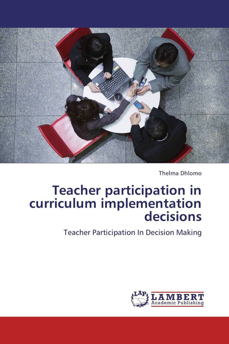 Teacher participation in curriculum implementation decisions alternative basic education curriculum implementation in ethiopia