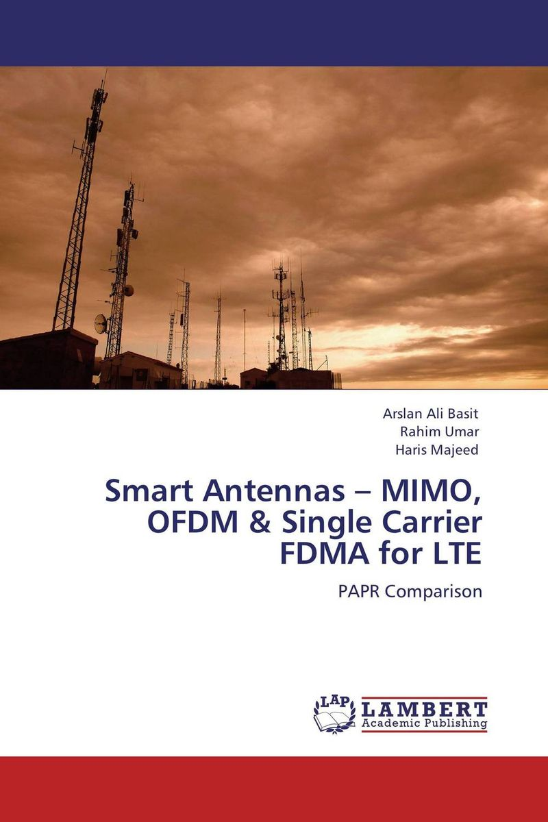 Smart Antennas – MIMO, OFDM & Single Carrier FDMA for LTE wireless ofdm and mimo ofdm communications