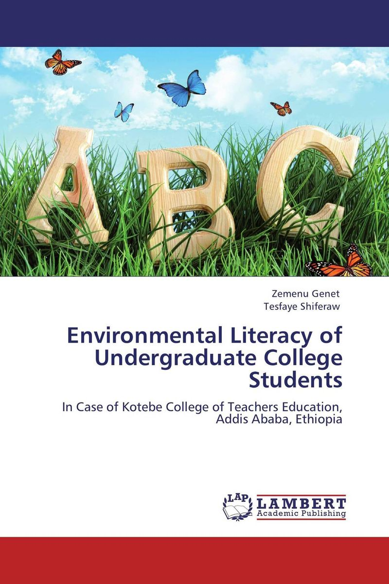 Environmental Literacy of Undergraduate College Students environmental literacy of undergraduate college students