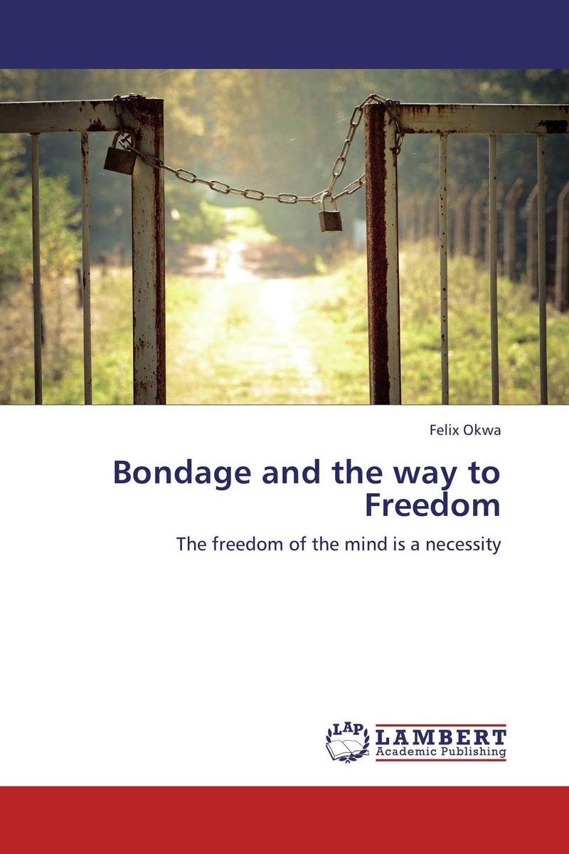 Bondage and the way to Freedom
