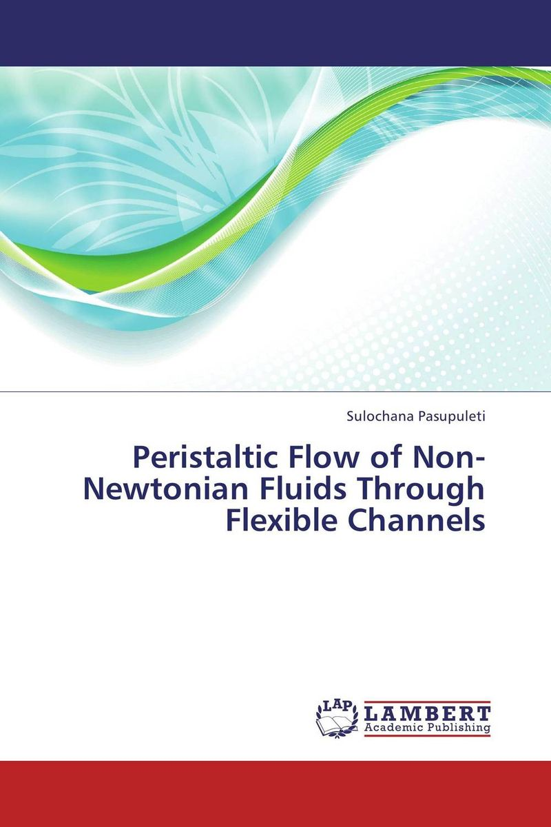 Peristaltic Flow of Non-Newtonian Fluids Through Flexible Channels mhd effects on peristaltic transport of non newtonian fluid flows