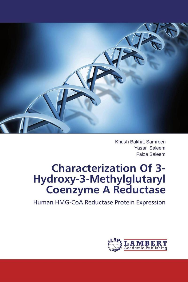 Characterization Of 3-Hydroxy-3-Methylglutaryl Coenzyme A Reductase jyoti yadav arvind kumar and lalit kumar molecular characterization of lactamase e coli and klebsiella spp