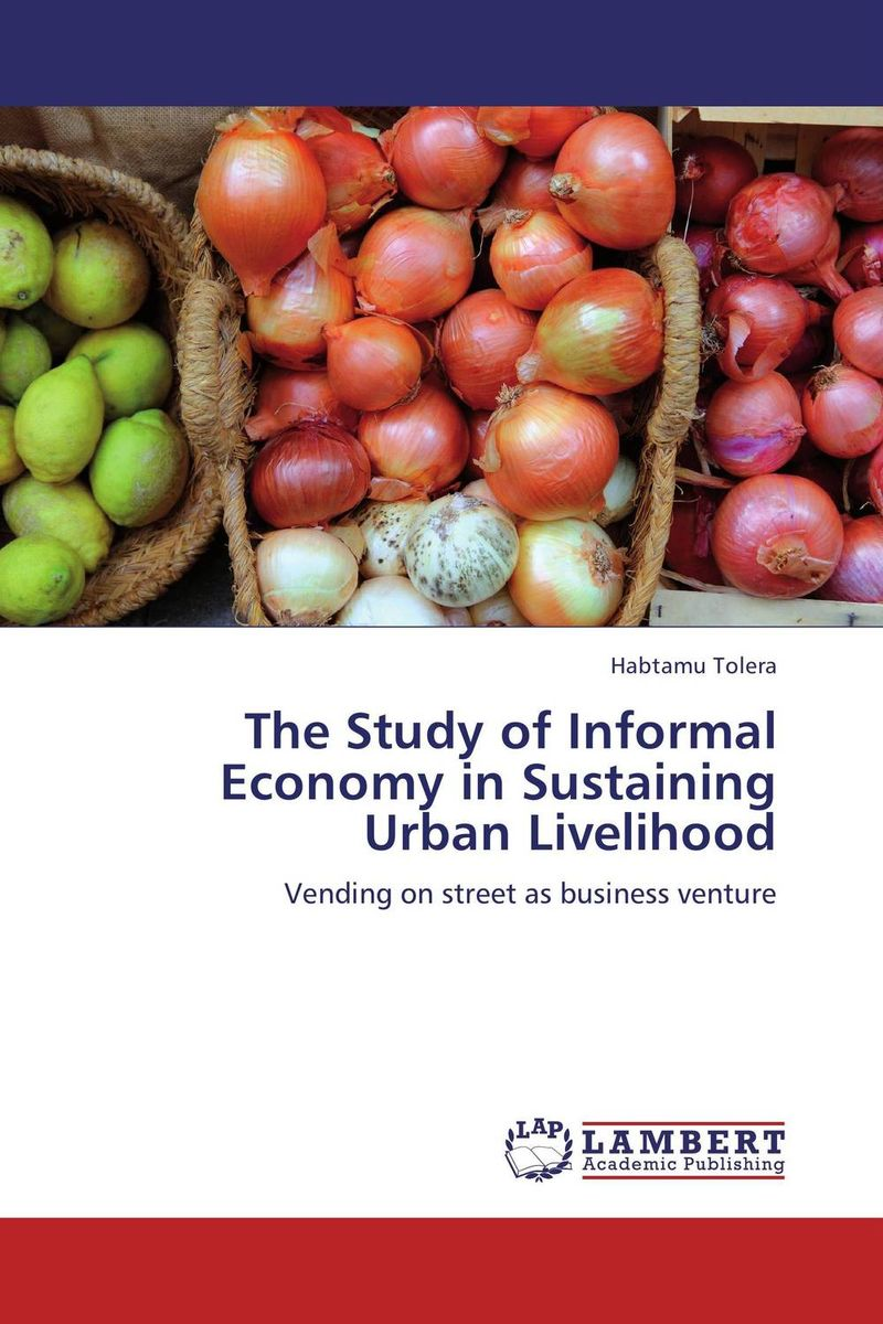 купить The Study of Informal Economy in Sustaining Urban Livelihood недорого
