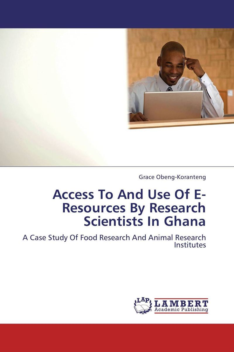 Access To And Use Of E-Resources By Research Scientists In Ghana design and use of media resources