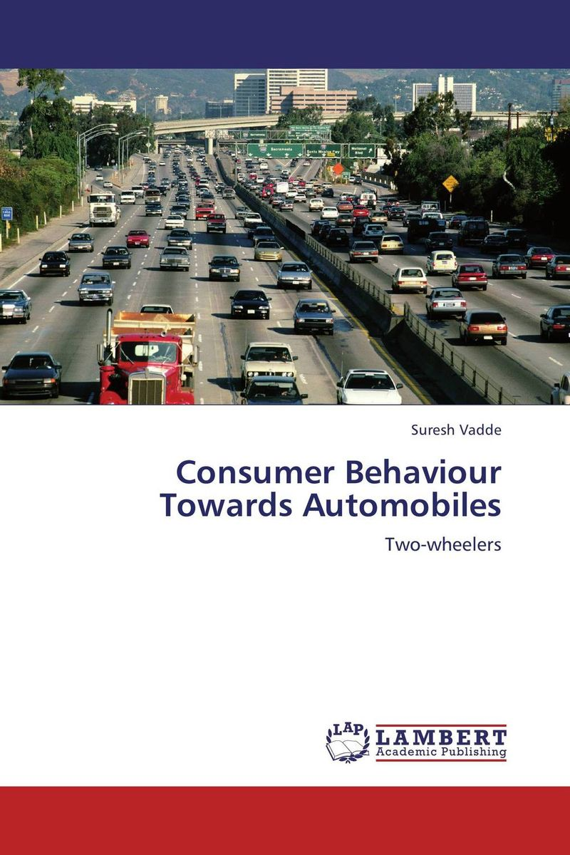 Consumer Behaviour Towards Automobiles ripudaman singh gurkamal singh and amandeep kaur brea indian consumer behaviour