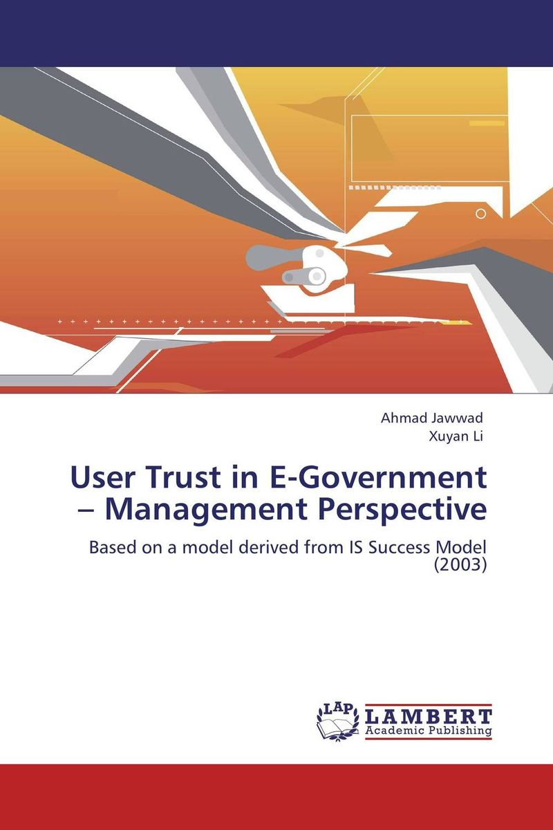 User Trust in E-Government – Management Perspective adoption of e government by citizens
