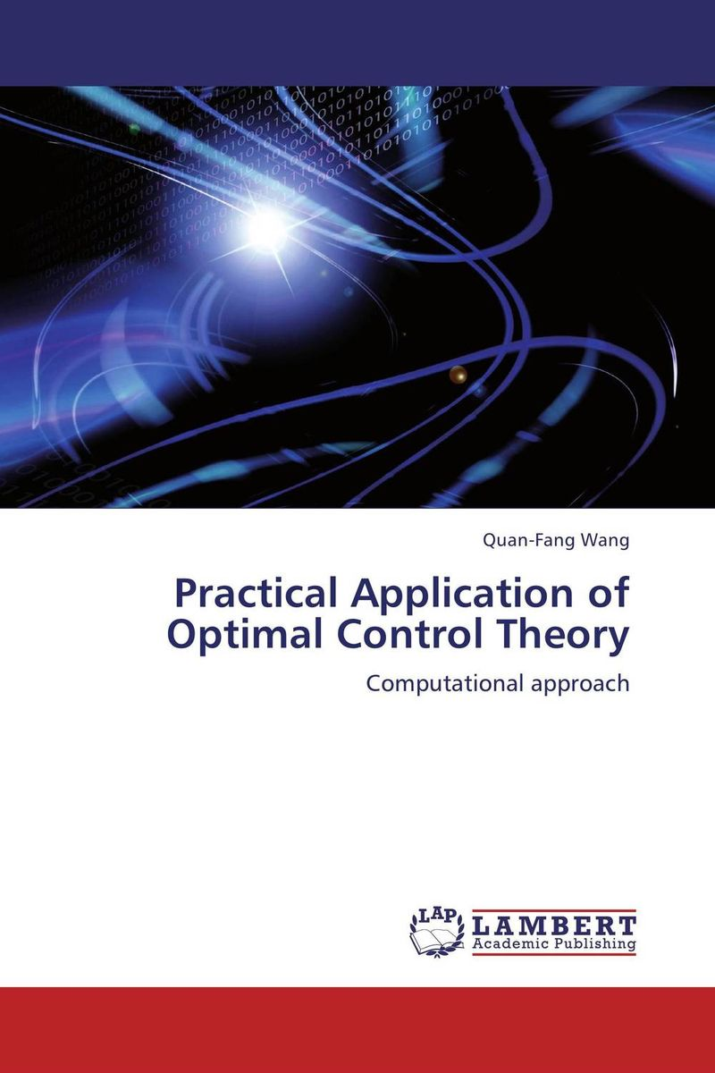 Practical Application of Optimal Control Theory practical manual on applied mathematics
