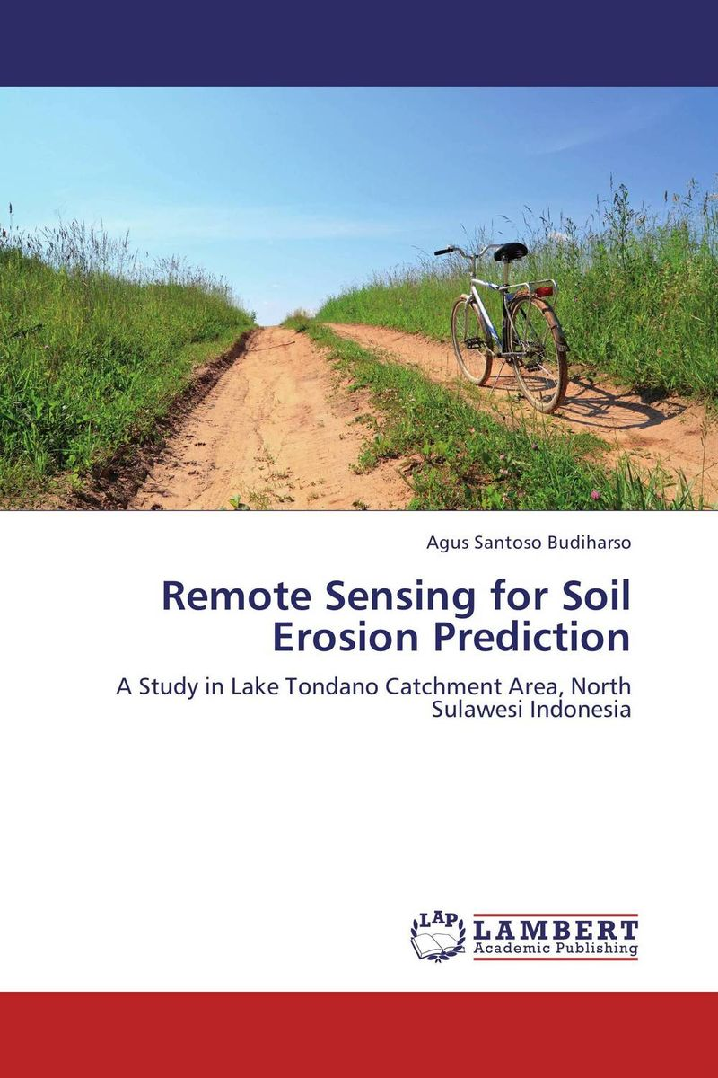 Remote Sensing for Soil Erosion Prediction remote sensing inversion problems and natural hazards asradvances in space research volume 21 3