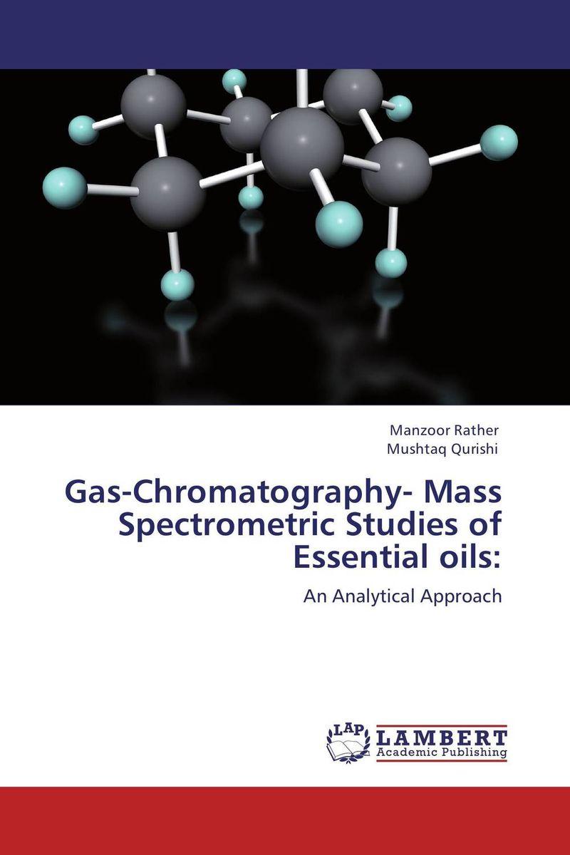 Gas-Chromatography- Mass Spectrometric Studies of Essential oils: