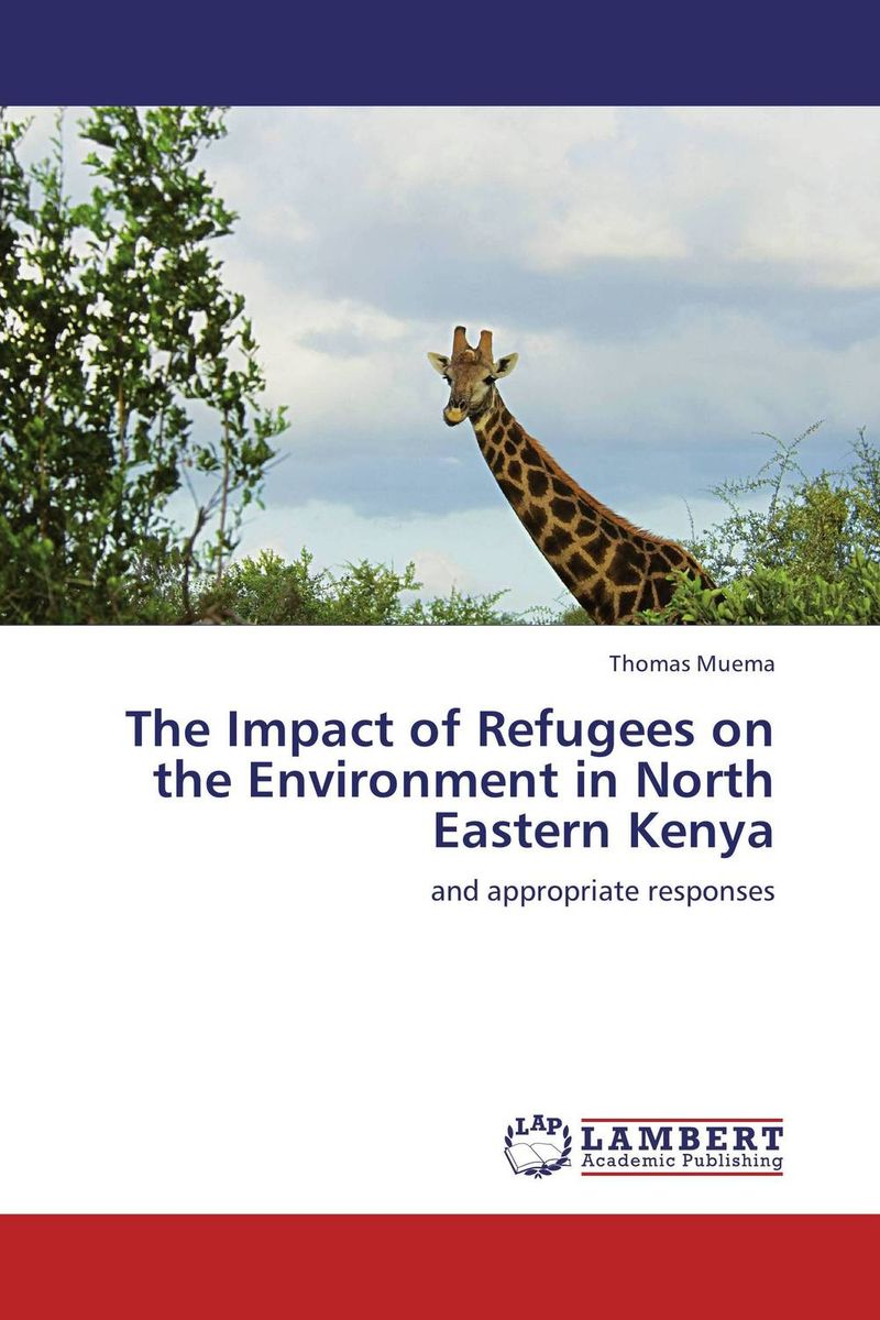 купить The Impact of Refugees on the Environment in North Eastern Kenya недорого