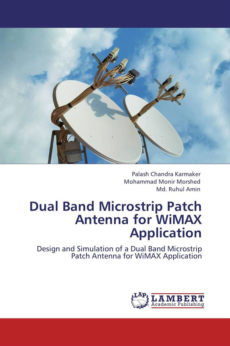 Dual Band Microstrip Patch Antenna for WiMAX Application conception of patch antenna at wide band