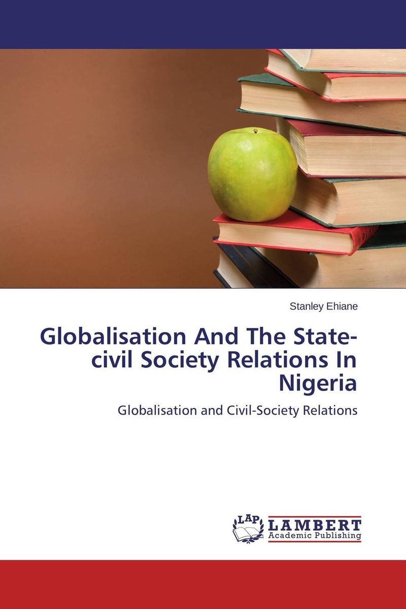 где купить Globalisation And The State-civil Society Relations In Nigeria по лучшей цене