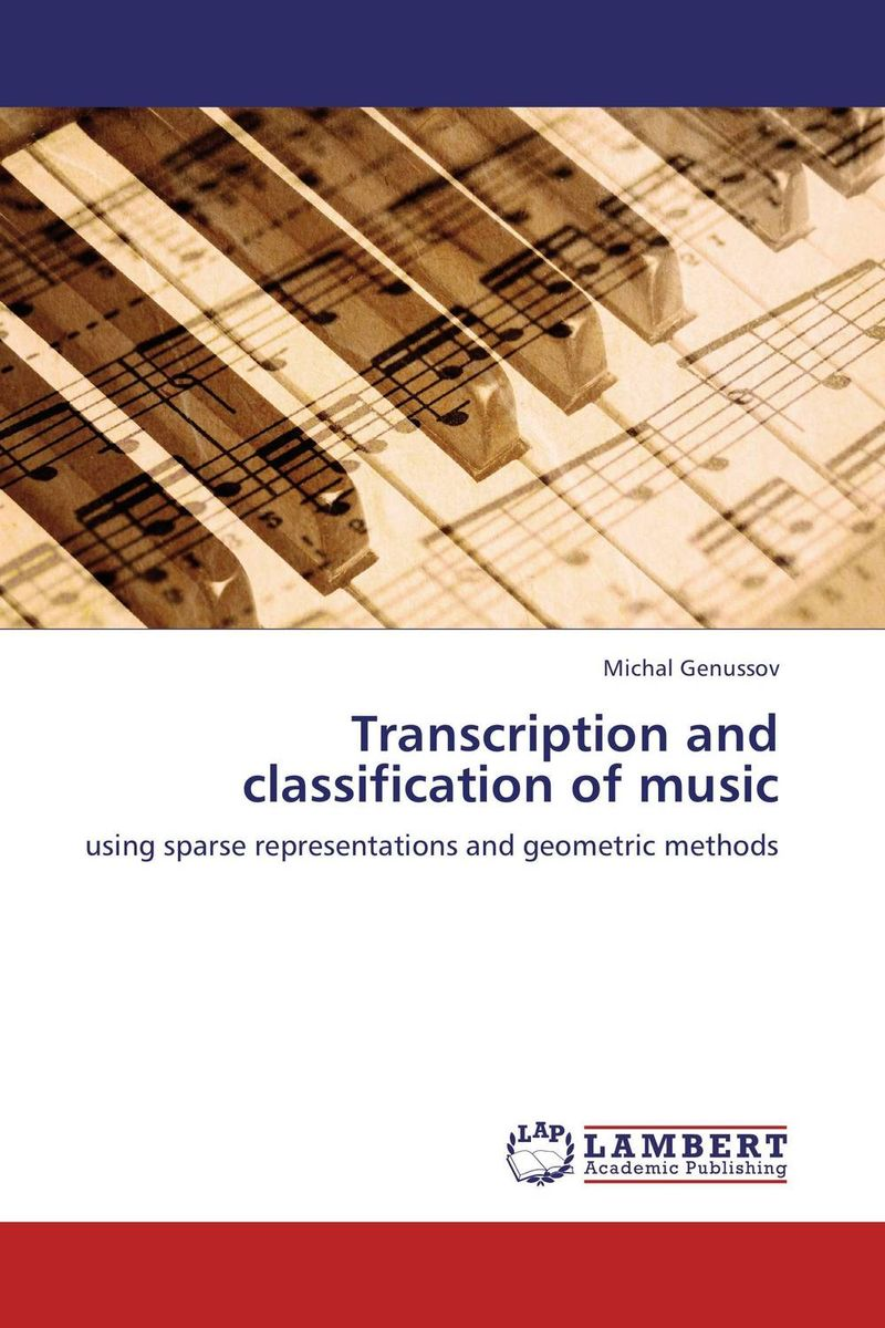 Transcription and classification of music alexander lerch an introduction to audio content analysis applications in signal processing and music informatics