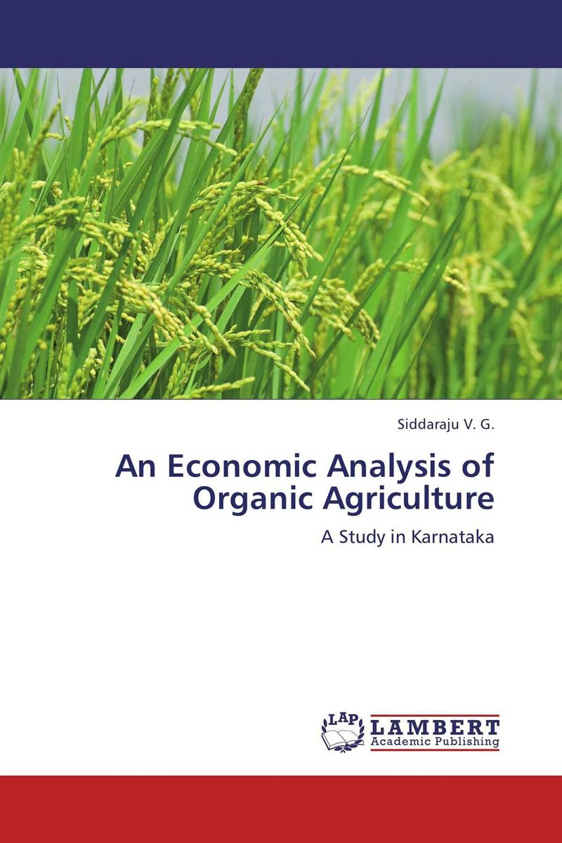 An Economic Analysis of Organic Agriculture tobias olweny and kenedy omondi the effect of macro economic factors on stock return volatility at nse
